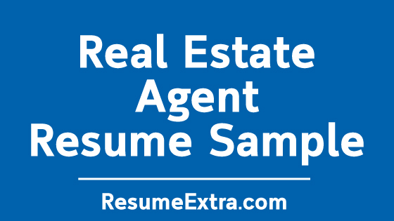 Real Estate Agent Resume Sample » ResumeExtra