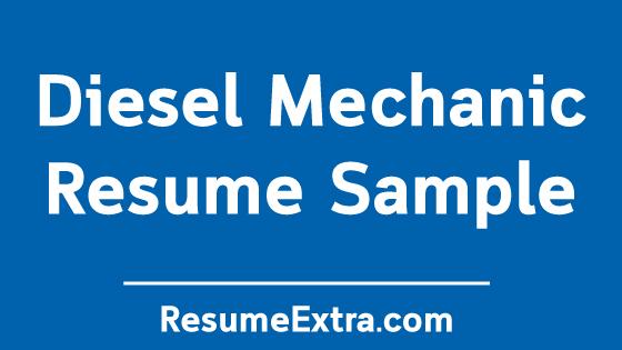 Professional Diesel Mechanic Resume Sample » ResumeExtra