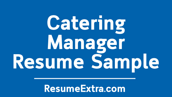 Catering Manager Resume Sample » ResumeExtra