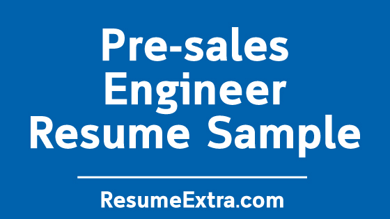 Pre-sales Engineer Resume Sample » ResumeExtra