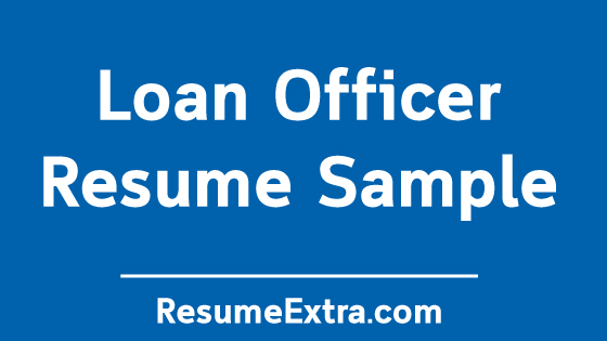 Loan Officer Resume No Experience » ResumeExtra
