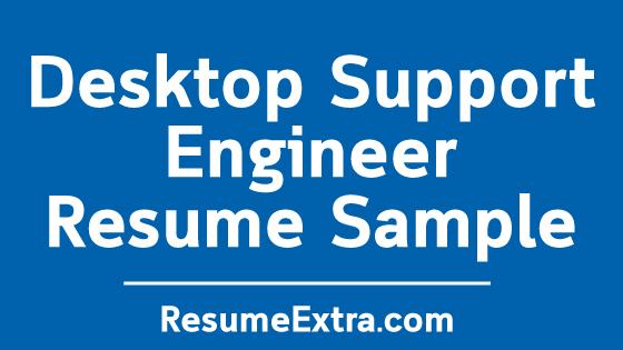 Desktop Support Engineer Resume Sample and Required Skills » ResumeExtra