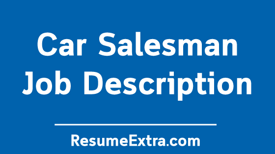 Car Salesman Job Description Sample » ResumeExtra