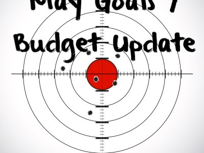 May Goals / Budget Update