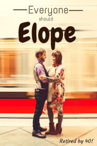 Everyone should elope