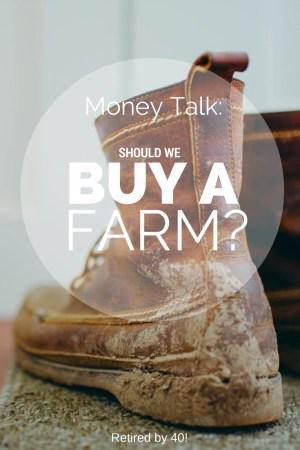 should we buy a farm?