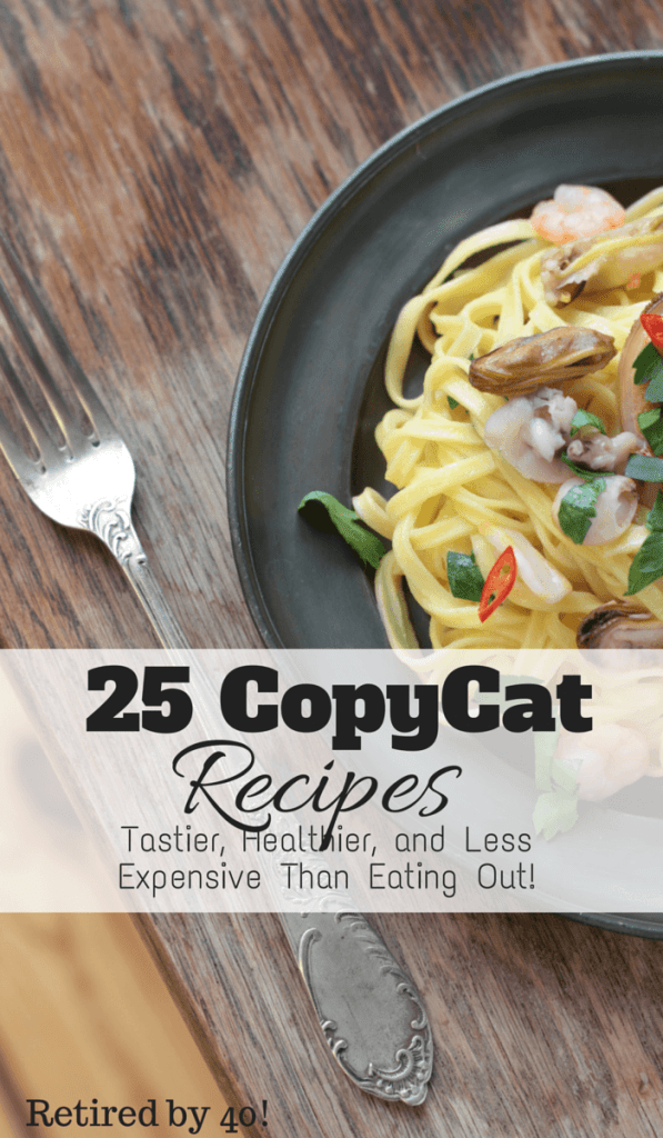 Eating out is hard on your waistline and your wallet.  Eat in restaurant style with these 25 can't miss copycat recipes!