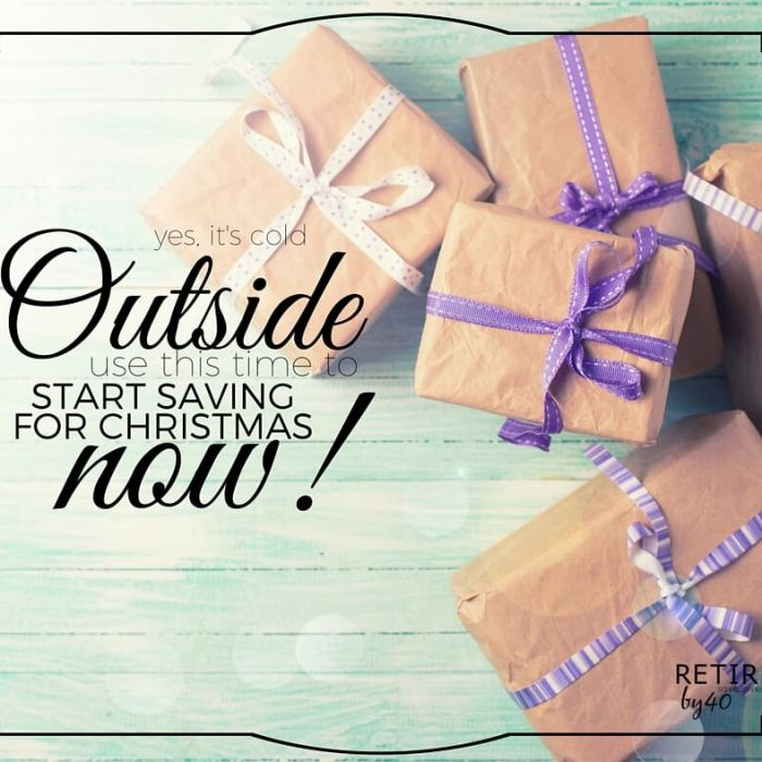 Yes, It's Cold Out There, Use This Time To Start Saving For Christmas Now!
