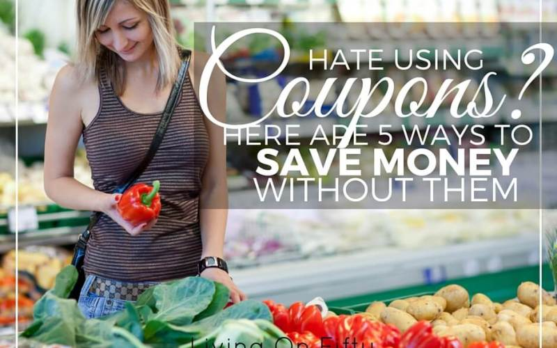 Hate Using Coupons?  Here Are 6 Great Ways To Save Money Buying Groceries Without Them