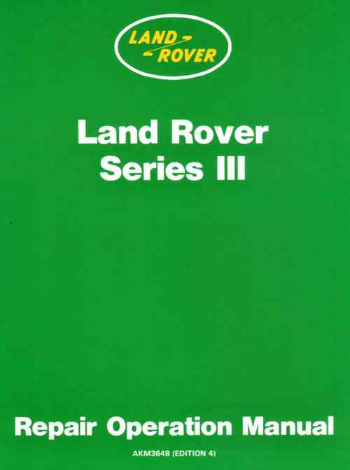 Series III Workshop Manual - Land Rover Technical Blog