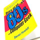 Diary of an 80s Computer Geek by Steven Howlett – review