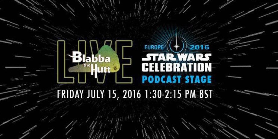 Blabba the Hutt 25: Live from Celebration Europe