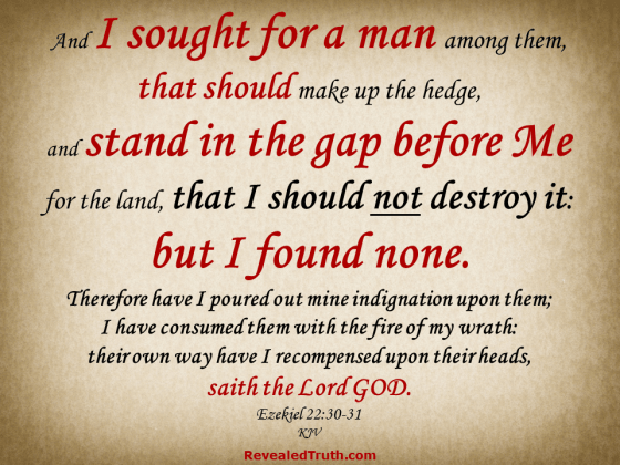 Ezekiel 22:30-31God is Searching for an Intercessor to Stand in the Gap before Him