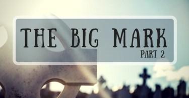 The Big Mark part 2