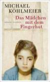 """Roman von Michael Köhlmeier: """"Das Mädchen mit dem Fingerhut"""" kämpft ums Überleben"""