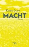 """Dauerempörung und blasse Endzeitvision: Karen Duves Roman """"Macht"""""""
