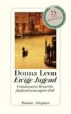 """Beschädigtes"" Mädchen: ""Ewige Jugend"" – Donna Leons 25. Brunetti-Krimi"