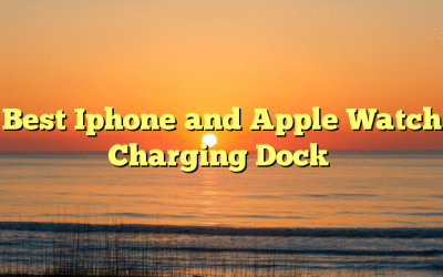 Best Iphone and Apple Watch Charging Dock