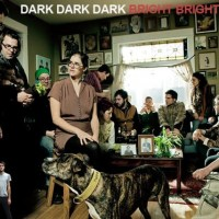 Dark Dark Dark: Bright Bright Bright Review