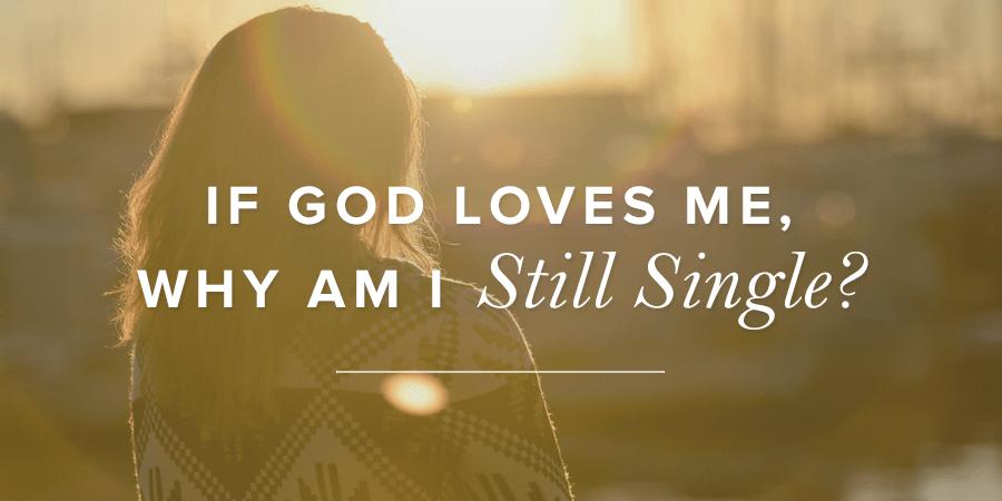Christian Wallpaper Fall Offering If God Loves Me Why Am I Still Single True Woman Blog