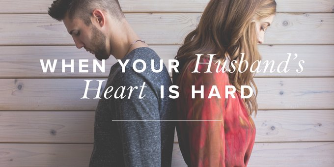 When Your Husband39s Heart Is Hard True Woman Blog