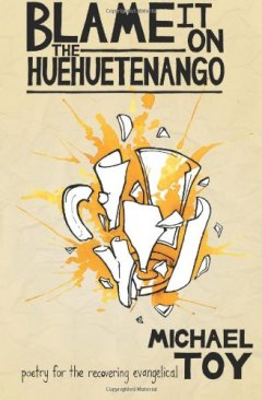 Blame it on the Huehuetenango by Michael Toy