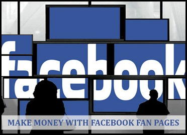 How to Make Money with Facebook Fan Pages