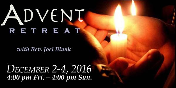 Waiting for One Who Has Already Come: an Advent Retreat, Dec. 2-4