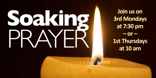 Join us for Soaking Prayer: Thursday, Nov. 3, 10:00 am