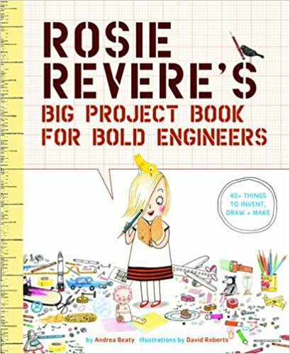 Rosie Revere\u0027s Big Project Book for Bold Engineers Printables - bold project