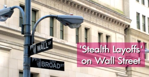 Stealth layoffs on Wall Street and employee morale