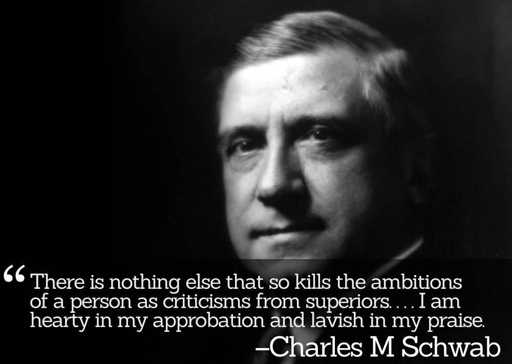'Be hearty in approbation and lavish in your praise' - Lessons from the Renowned People Skills of Steel Tycoon Charles M Schwab