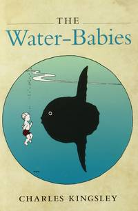 'The Water-Babies' by Charles Kingsley (ISBN 0199645604)