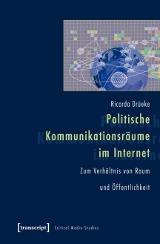 Ricarda Drüeke: Politische Kommunikationsräume im Internet
