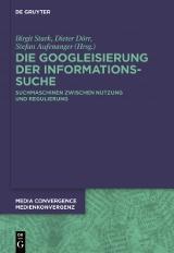 Birgit Stark, Dieter Dörr, Stefan Aufenanger (Hrsg.): Die Googleisierung der Informationssuche
