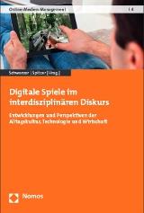 Bettina Schwarzer, Sarah Spitzer (Hrsg.): Digitale Spiele im interdisziplinären Diskurs