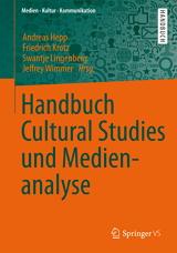 Andreas Hepp, Friedrich Krotz, Swantje Lingenberg, Jeffrey Wimmer (Hrsg.): Handbuch Cultural Studies und Medienanalyse