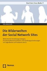 Ulla Autenrieth: Die Bilderwelten der Social Network Sites