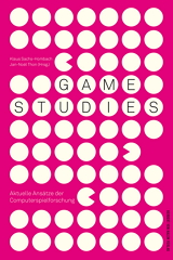 Klaus Sachs-Hombach, Jan-Noël Thon (Hrsg.): Game Studies