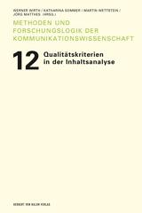 Werner Wirth, Katharina Sommer, Martin Wettstein, Jörg Matthes (Hrsg.): Qualitätskriterien in der Inhaltsanalyse