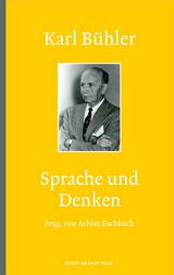 Karl Bühler: Sprache und Denken. Hrsg. von Achim Eschbach