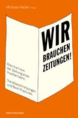 Michael Haller (Hrsg.): Wir brauchen Zeitungen!