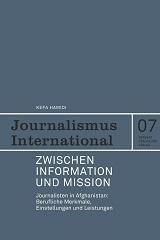 Kefa Hamidi: Zwischen Information und Mission. Journalisten in Afghanistan