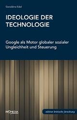 Geraldine Edel: Ideologie der Technologie