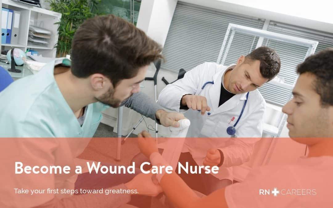 Wound Care Nurse - Salary  Certification - RN Careers