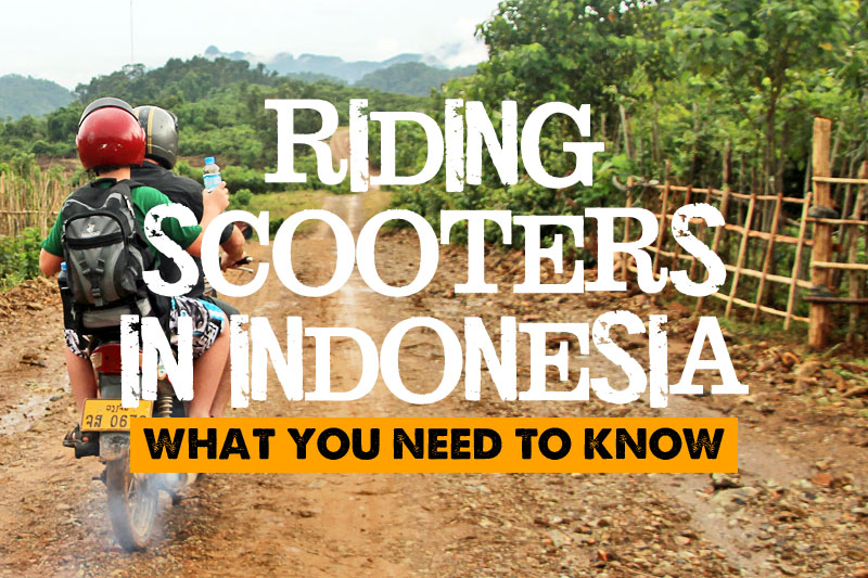 Riding scooters in Indonesia. What you need to know.