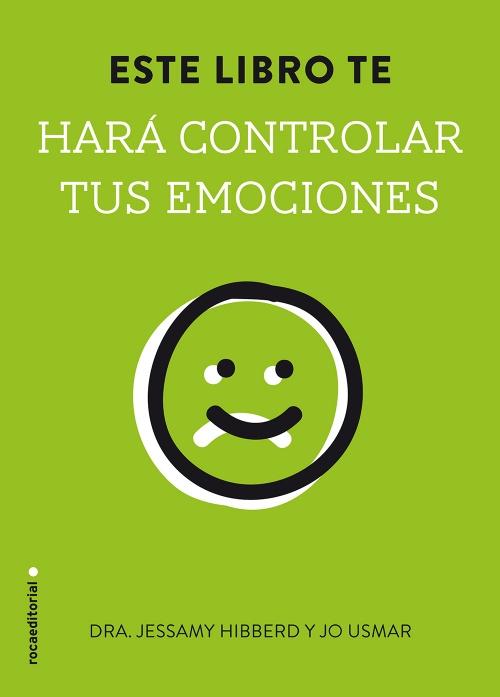 Este libro te hará controlar tus emociones  Jessamy Hibberd; Jo