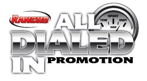 RanchoAllDialedInLogo1 300x166 'DIAL IN' YOUR PERFORMANCE SUSPENSION THIS FALL WITH BONUS OFFER FROM RANCHO®
