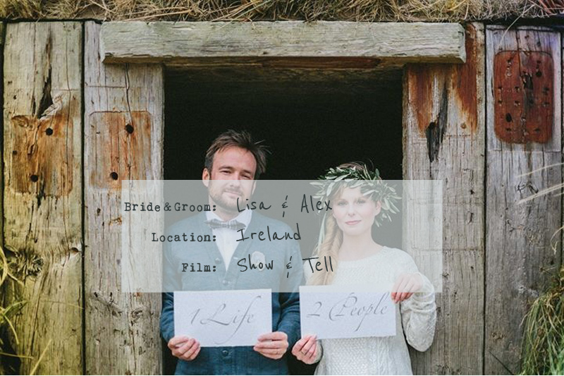 Show Tell Wedding Film Cinematography Ireland Two People, One Life.