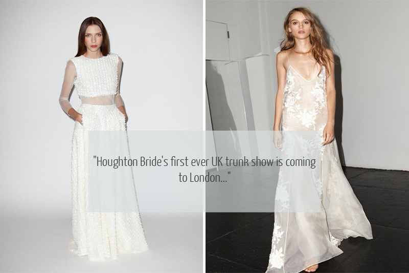 houghton Houghton Bride NYC   London Trunk Show 3rd to 6th June 14